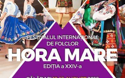 """Călărași/Începe Festivalul Internațional de Folclor """"Hora Mare"""""""
