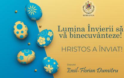"""Deputat Emil-Florian Dumitru: """"Lumina Învierii să vă binecuvânteze!"""""""